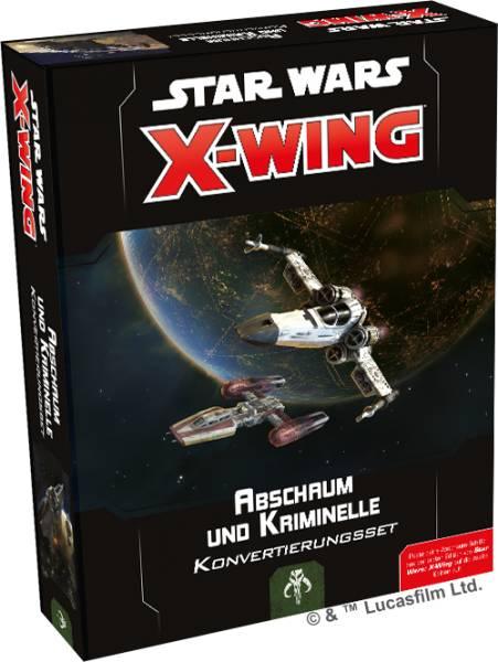 Star Wars: X-Wing 2.Ed. - Abschaum und Kriminelle Konvertierungsset (Erw.)