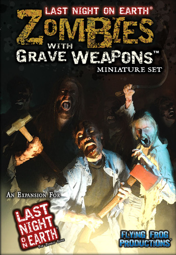 Last Night on Earth: Zombies with Grave Weapons...